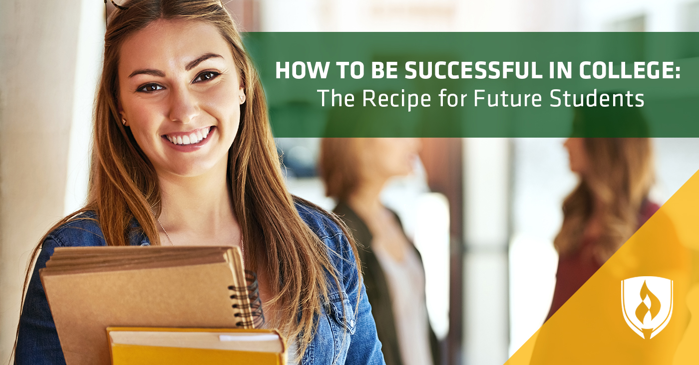 how to be successful in college  the recipe for future