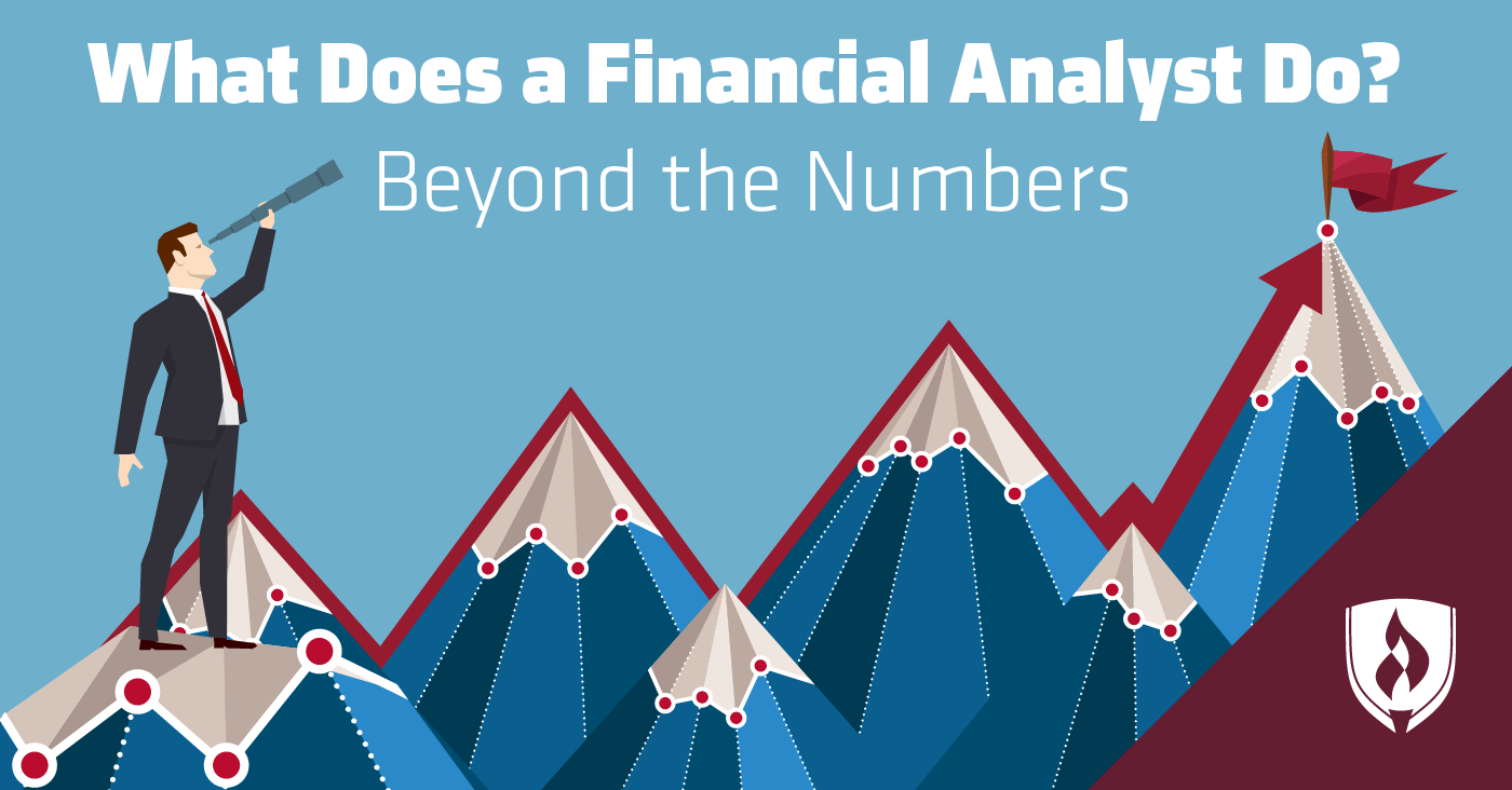 What Does A Financial Analyst Do Beyond The Numbers Rasmussen College