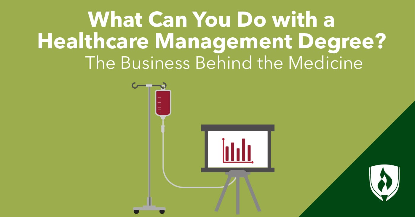 What Can You Do With A Healthcare Management Degree The Business