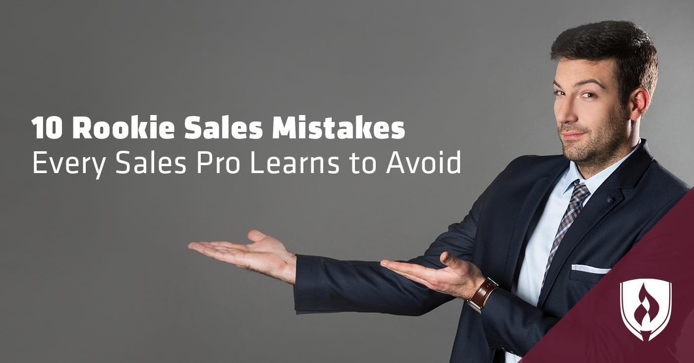 rookie sales mistakes