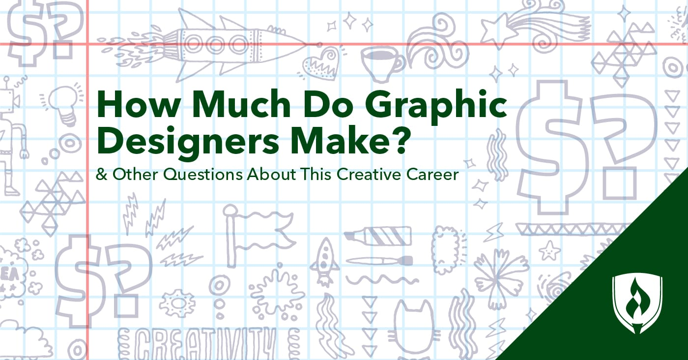 How Much Do Graphic Designers Make And Other Questions About This Creative Career Rasmussen College