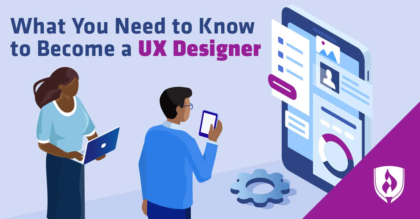 What You Need To Know To Become A Ux Designer Rasmussen College