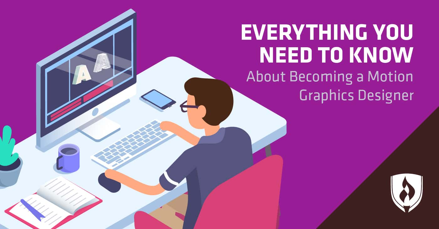 Everything You Need To Know About Becoming A Motion Graphics Designer Rasmussen College