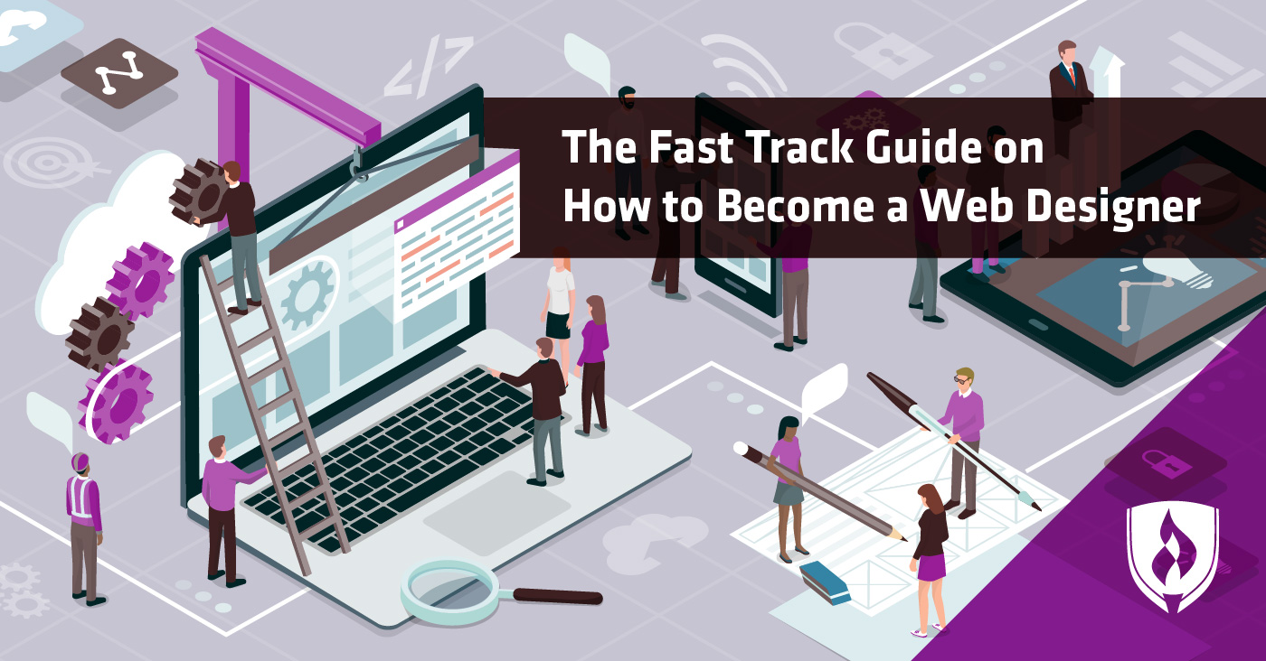 The Fast Track Guide On How To Become A Web Designer Rasmussen College