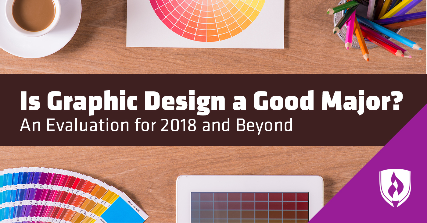 Is Graphic Design A Good Major An Evaluation For 2018 And Beyond Rasmussen College