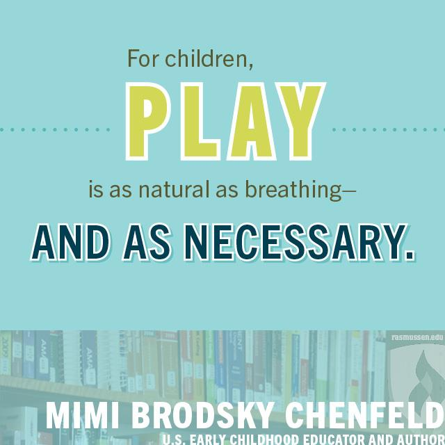 For children, play is as natural as breathing—and as necessary.- Mimi Brodsky Chenfeld, U.S. early childhood educator and author