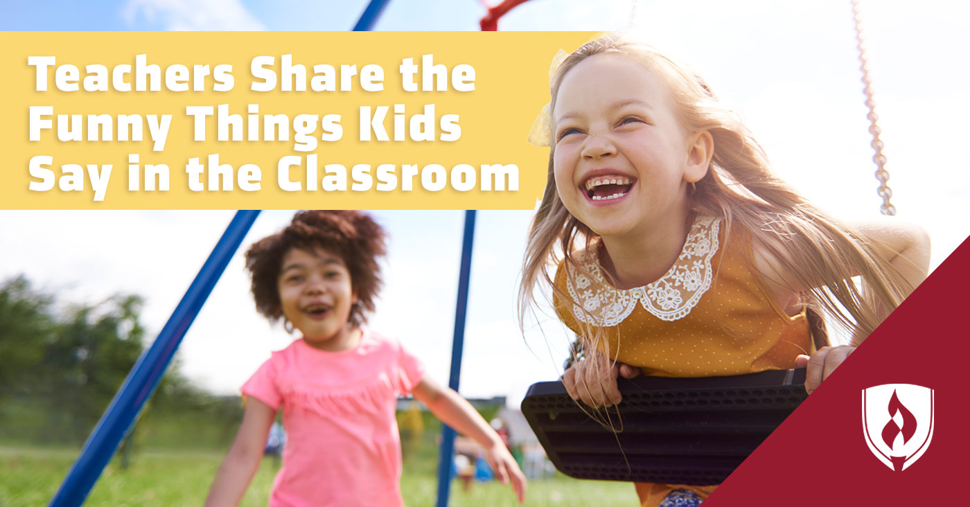 Teachers Share the Funny Things Kids Say in the Classroom