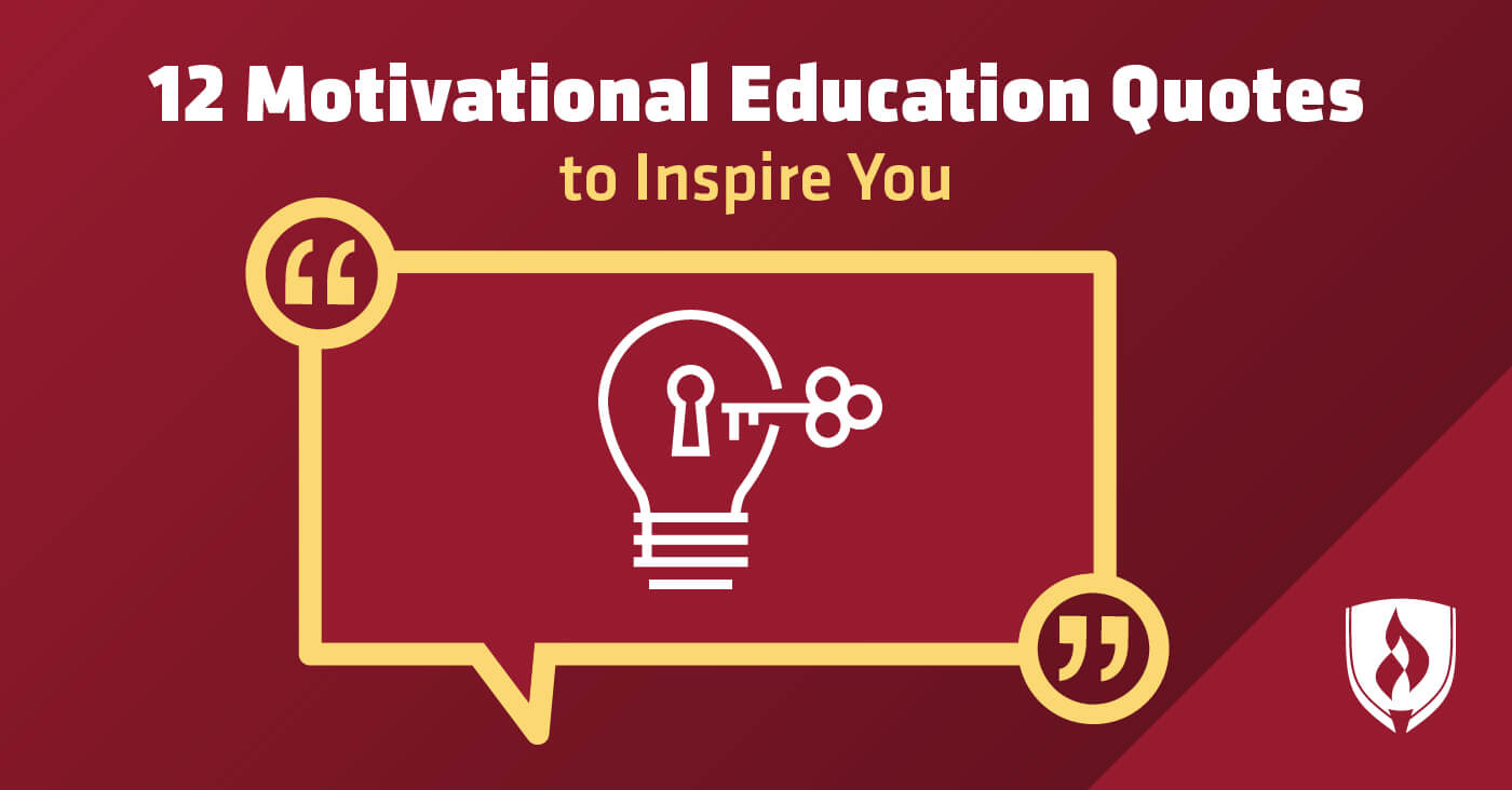 12 Motivational Education Quotes to Inspire You | Rasmussen College