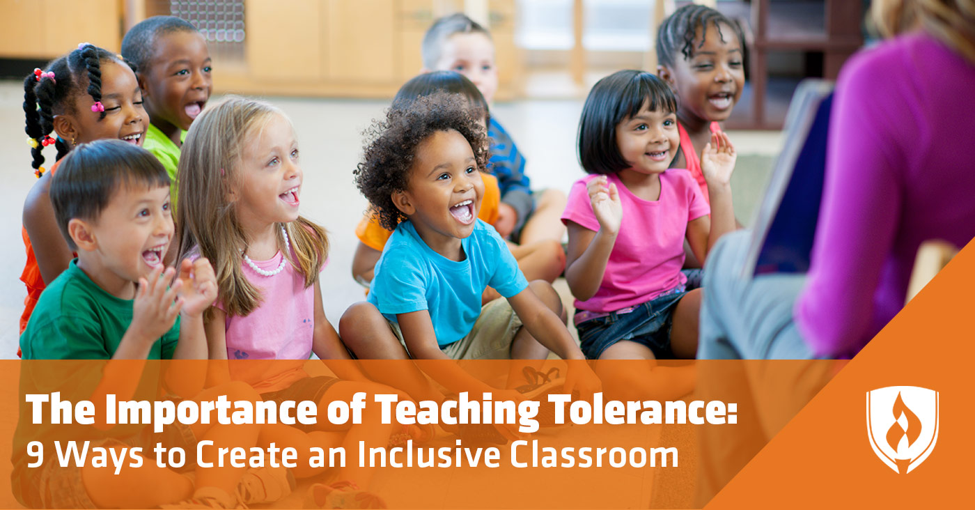 The Importance of Teaching Tolerance: 9 Ways to Create an