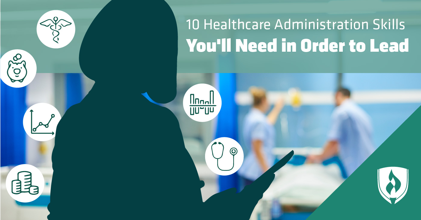10 Healthcare Administration Skills You\'ll Need in Order to ...