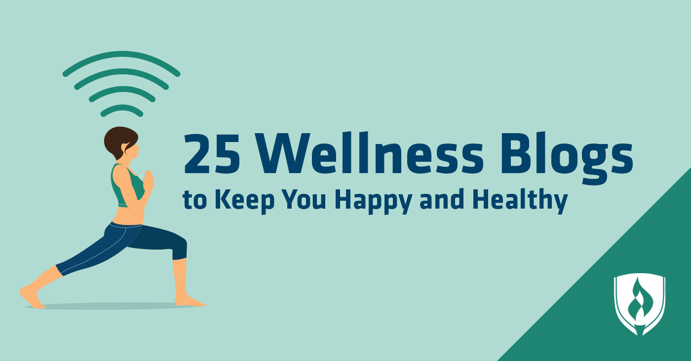 25 Wellness Blogs To Keep You Happy And Healthy Rasmussen College