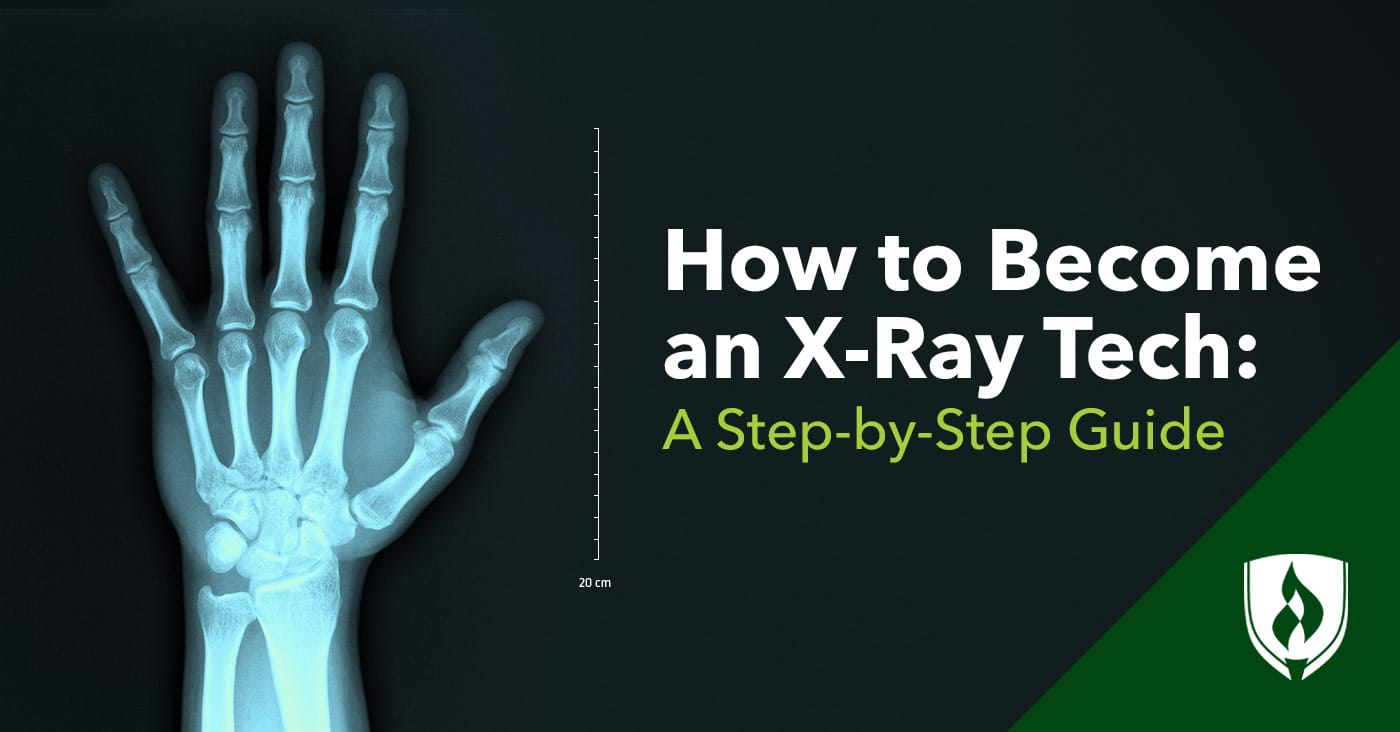 How To Become An X Ray Tech A Step By Step Guide Rasmussen College