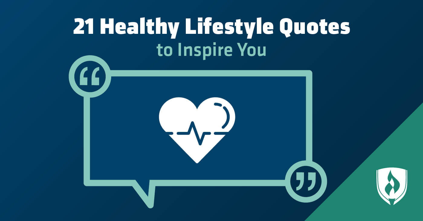 21 Healthy Lifestyle Quotes To Inspire You Rasmussen College