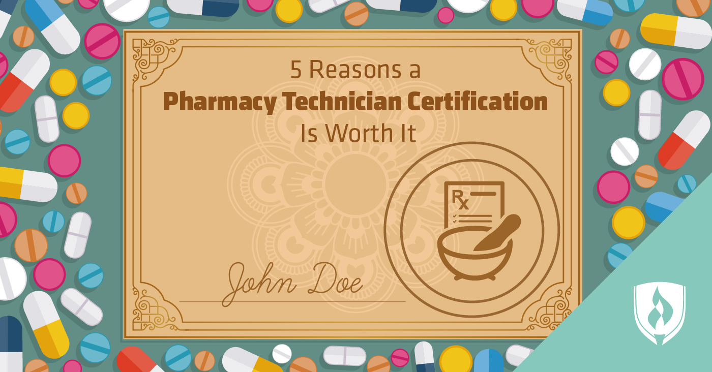 Understanding the benefits of earning a Pharmacy Technician Certification