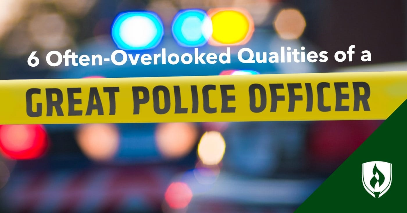 6 Often Overlooked Qualities of a Great Police Officer ...