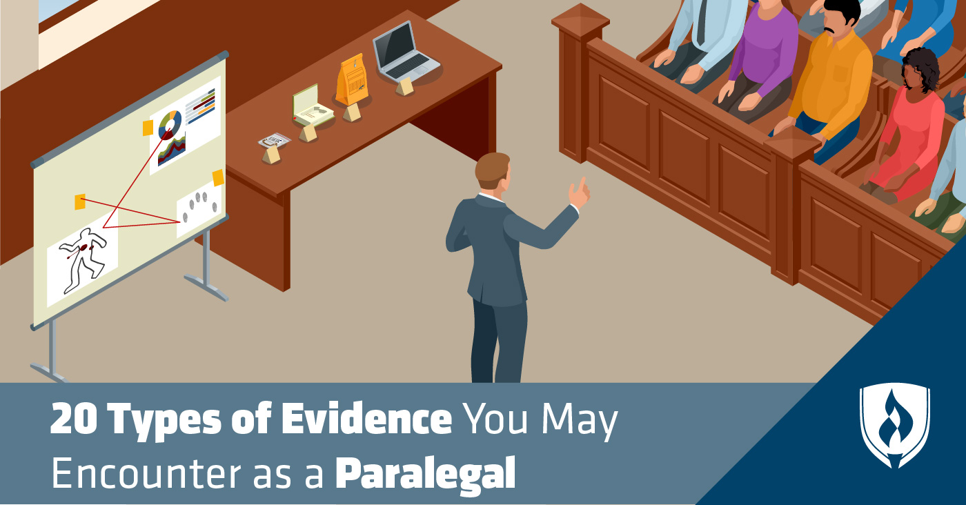 20 Types Of Evidence You May Encounter As A Paralegal Rasmussen College