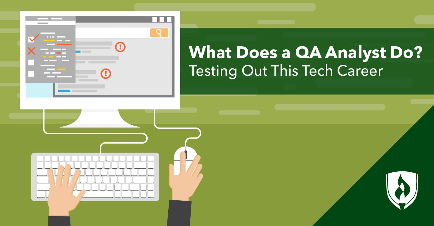 What Does A Qa Analyst Do Testing Out This Tech Career Rasmussen College