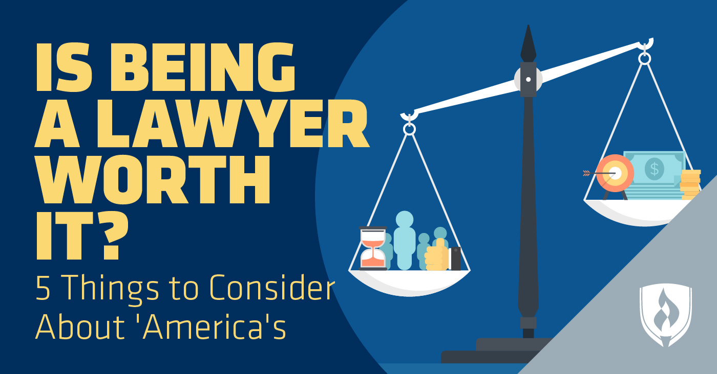 Is Being a Lawyer Worth it? 5 Things to Consider About