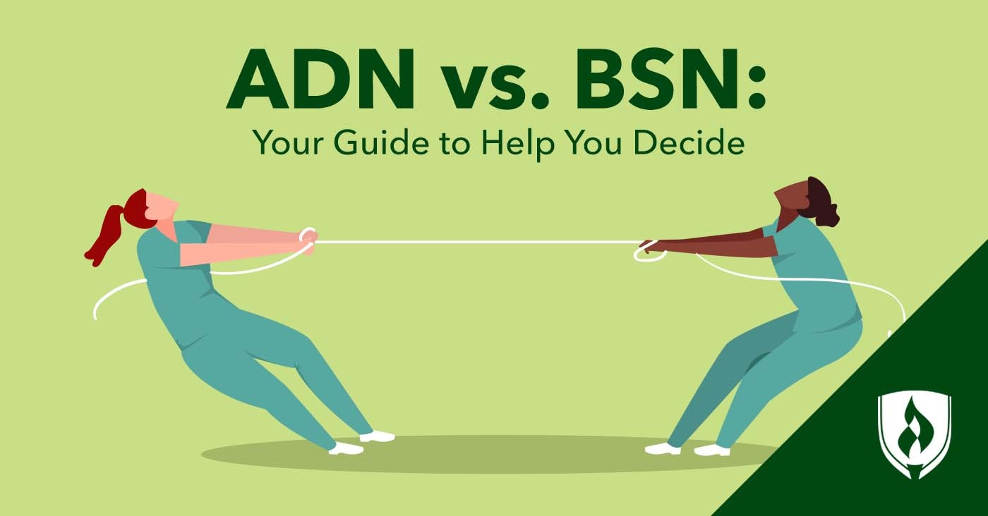 ADN vs  BSN: Your Guide to Help You Decide on a Nursing