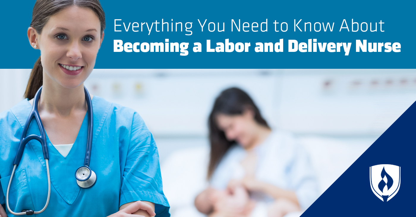 Everything You Need To Know About Becoming A Labor And Delivery Nurse Rasmussen College