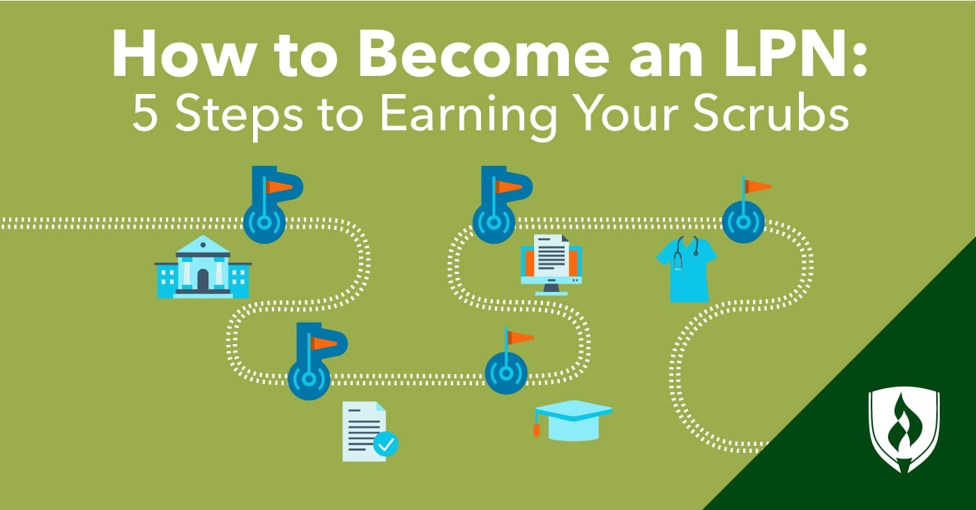 How to Become an LPN: 5 Steps to Earning Your Scrubs  Rasmussen University