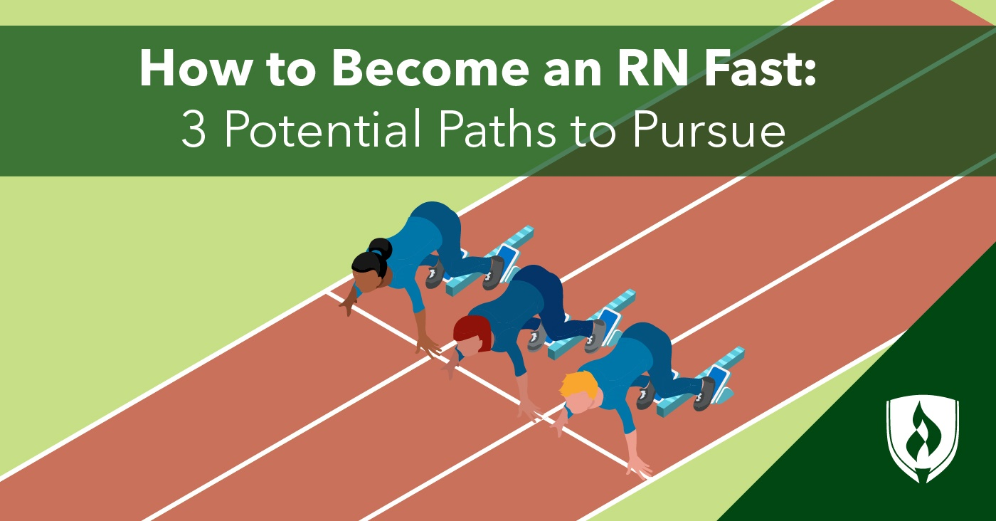 631096d02e How to Become an RN Fast: 3 Potential Paths to Pursue | Rasmussen ...