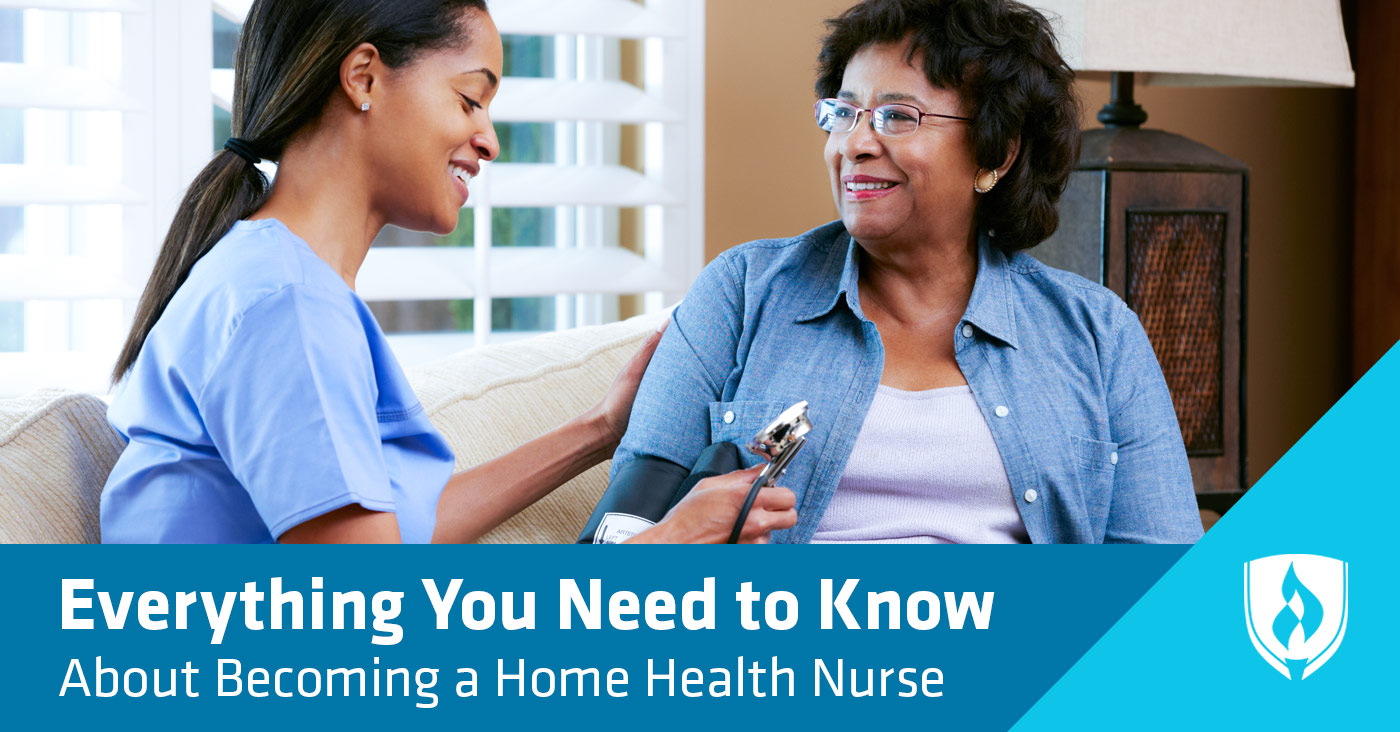 Everything You Need to Know About Becoming a Home Health Nurse