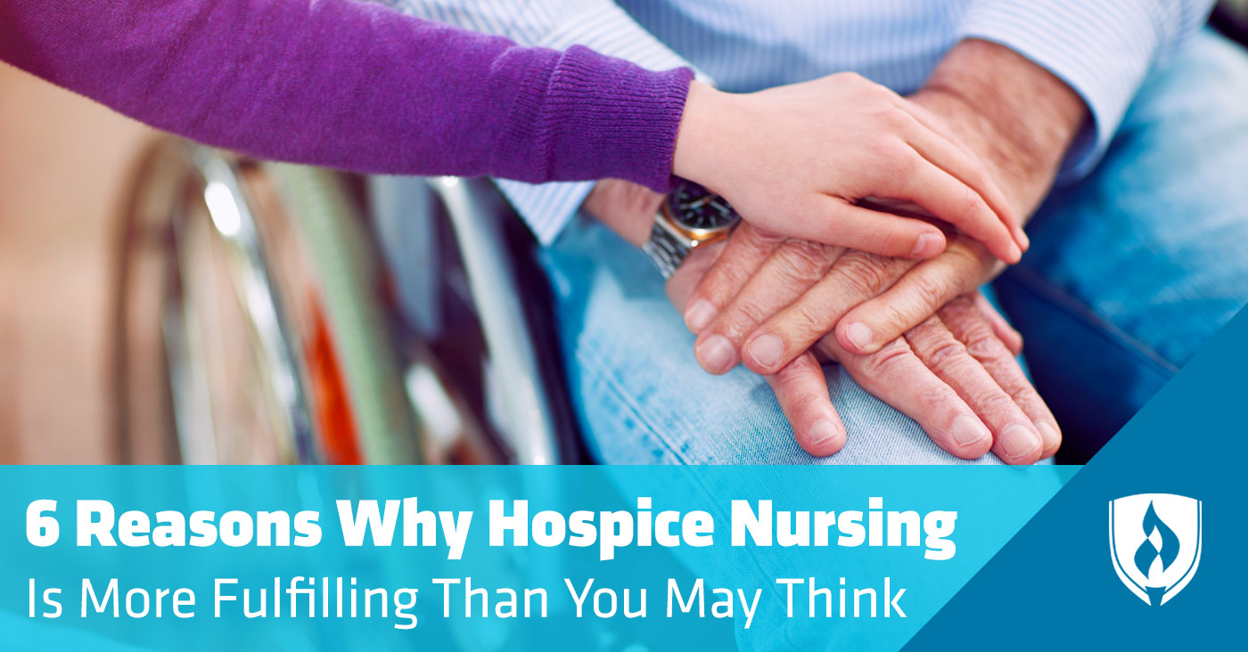 Why hospice nursing in more fulfilling than you think