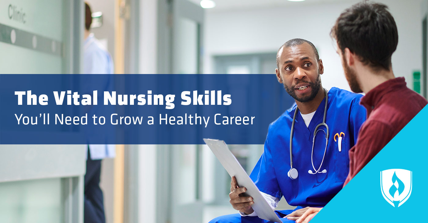 The Vital Nursing Skills You Ll Need To Grow A Healthy