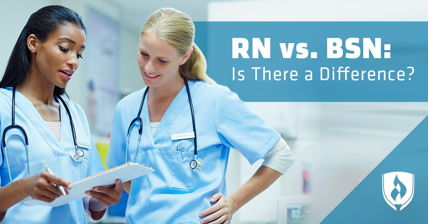 RN vs  BSN: Is There a Difference? | Rasmussen College
