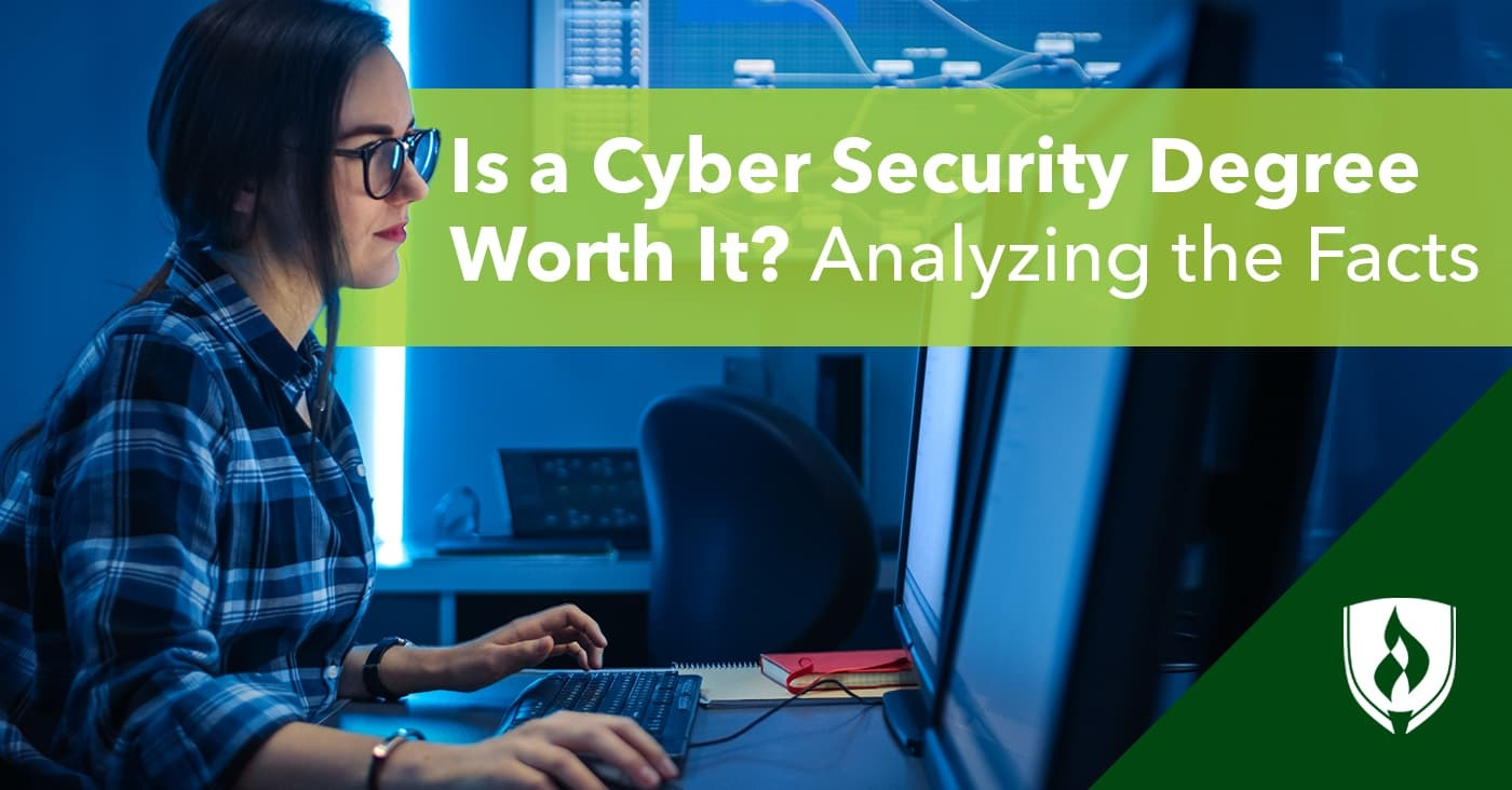 Is A Cyber Security Degree Worth It The Facts You Can T Ignore Rasmussen College