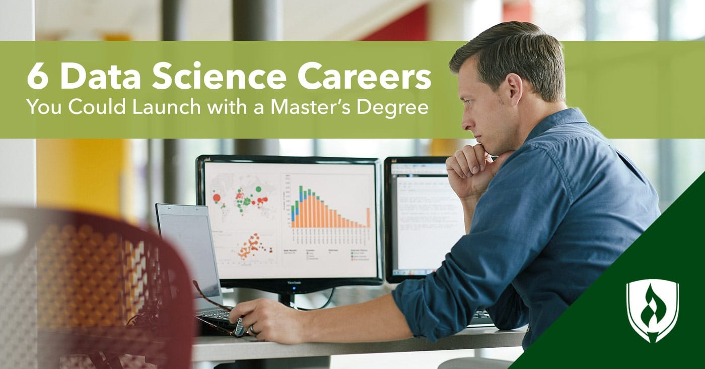 6 Data Science Careers You Could Launch with a Master's