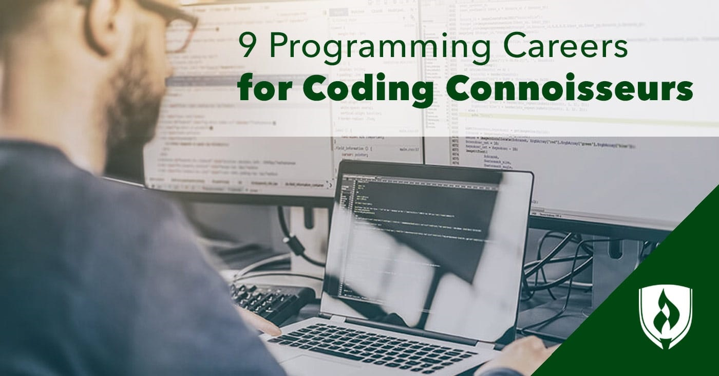 9 Programming Careers For Coding Connoisseurs Rasmussen College