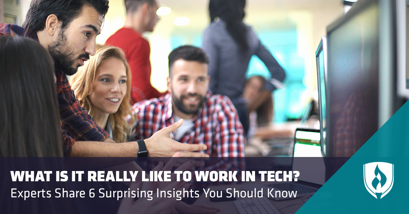 What Is It Really Like to Work in Tech? Experts Share 6 Surprising