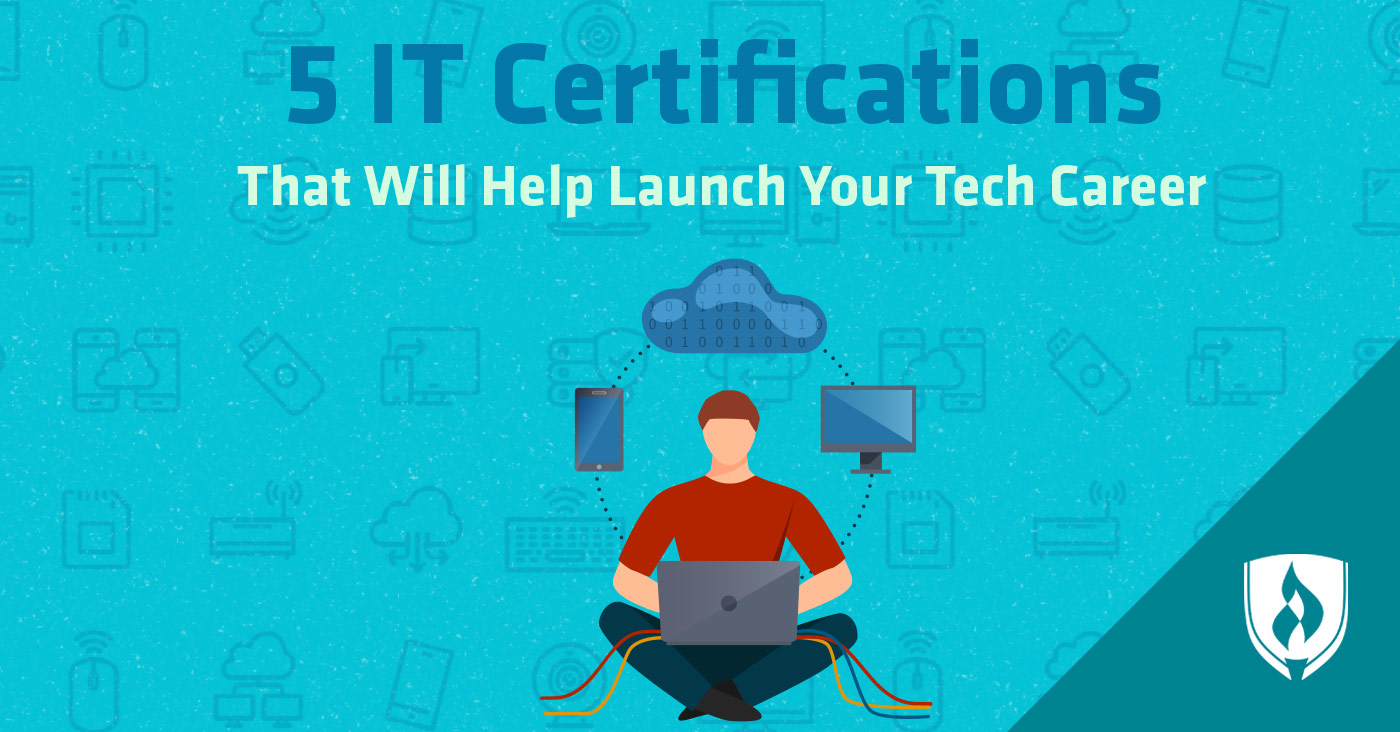5 IT Certifications That Will Help Launch Your Tech Career