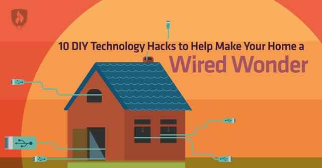 10 DIY Technology Hacks to Help Make Your Home a Wired