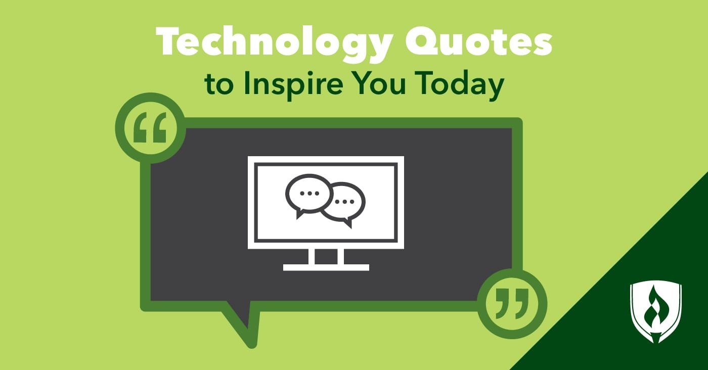 Technology Quotes To Inspire You Today Rasmussen College