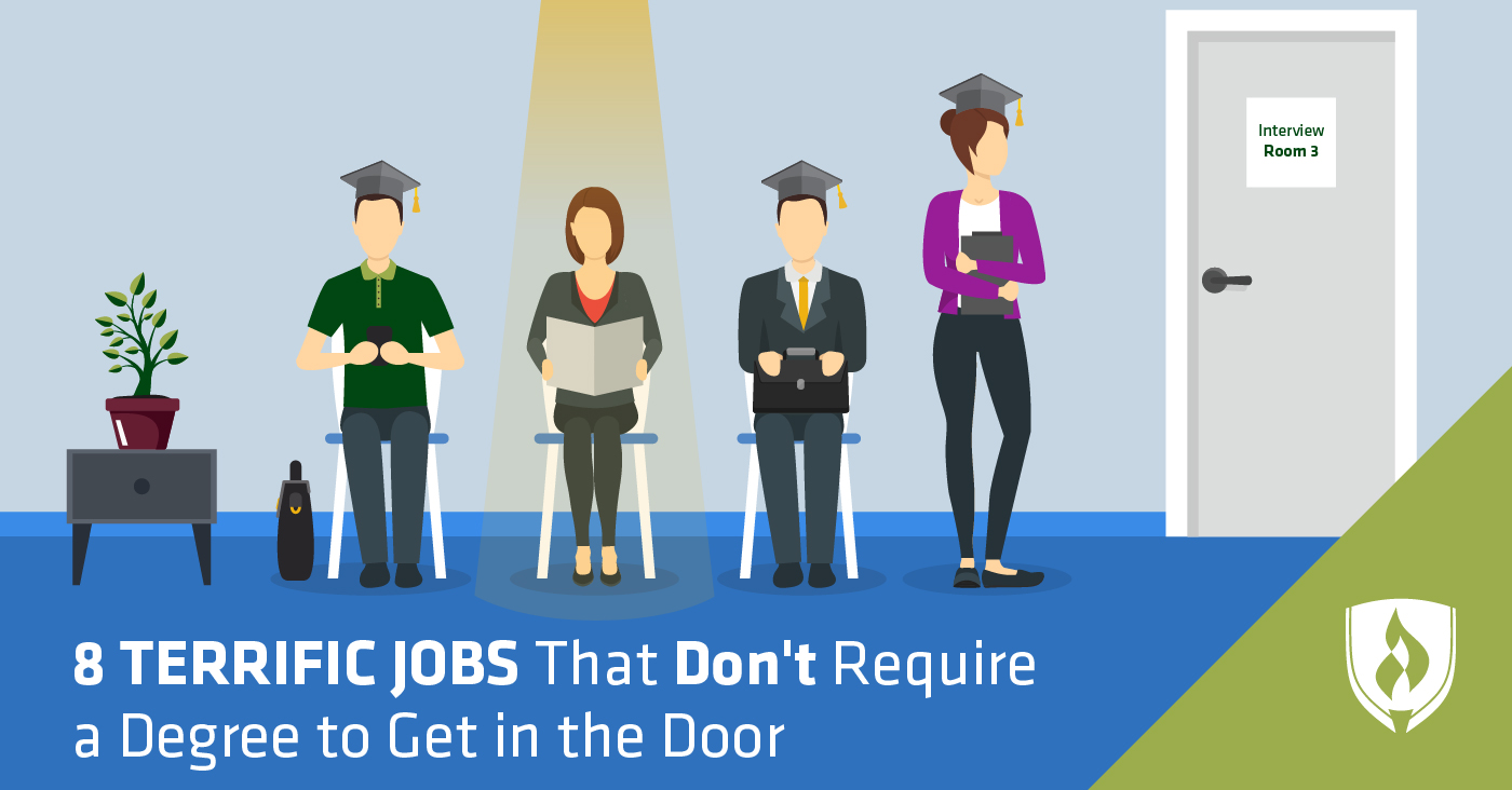 8 Terrific Jobs that Don't Require a Degree to Get in the Door