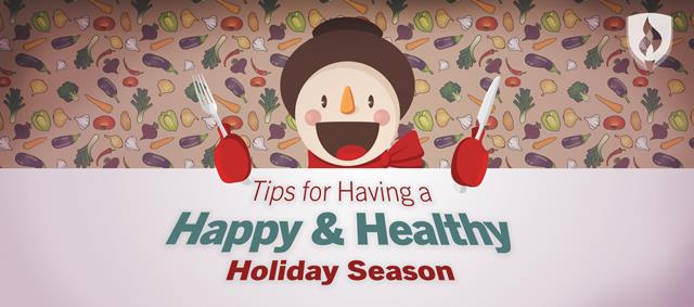 how to have a happy healthy holiday season