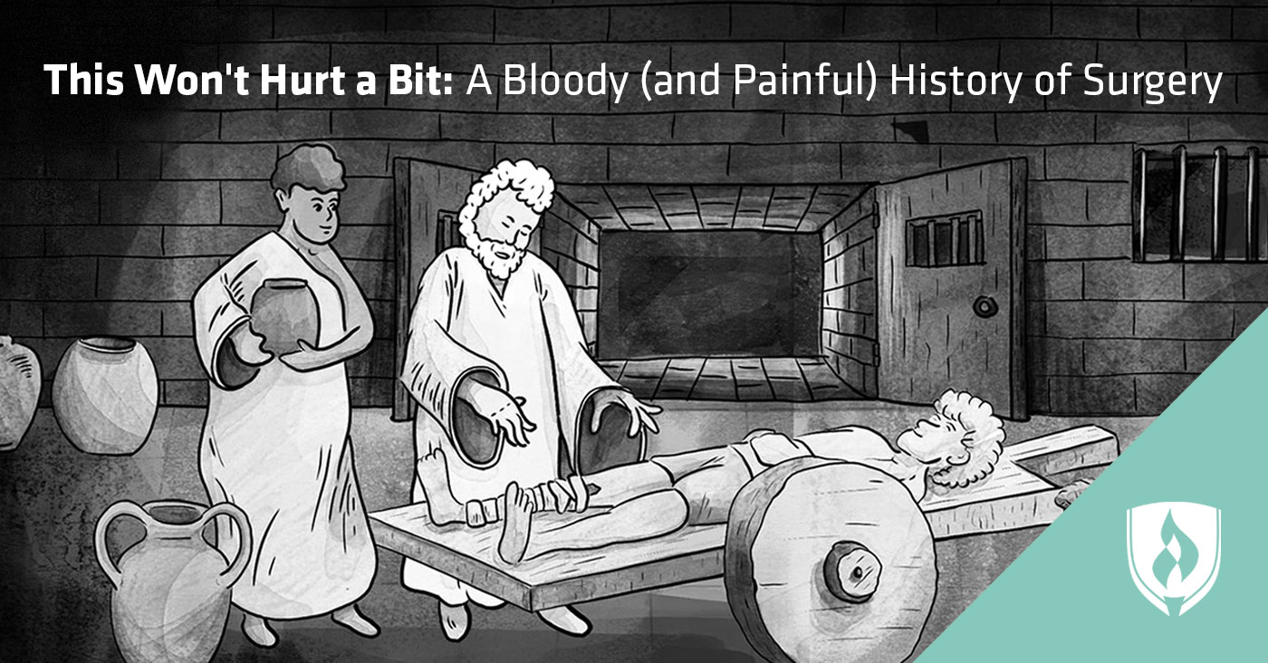 This Won't Hurt a Bit: A Bloody (and Painful) History of Surgery
