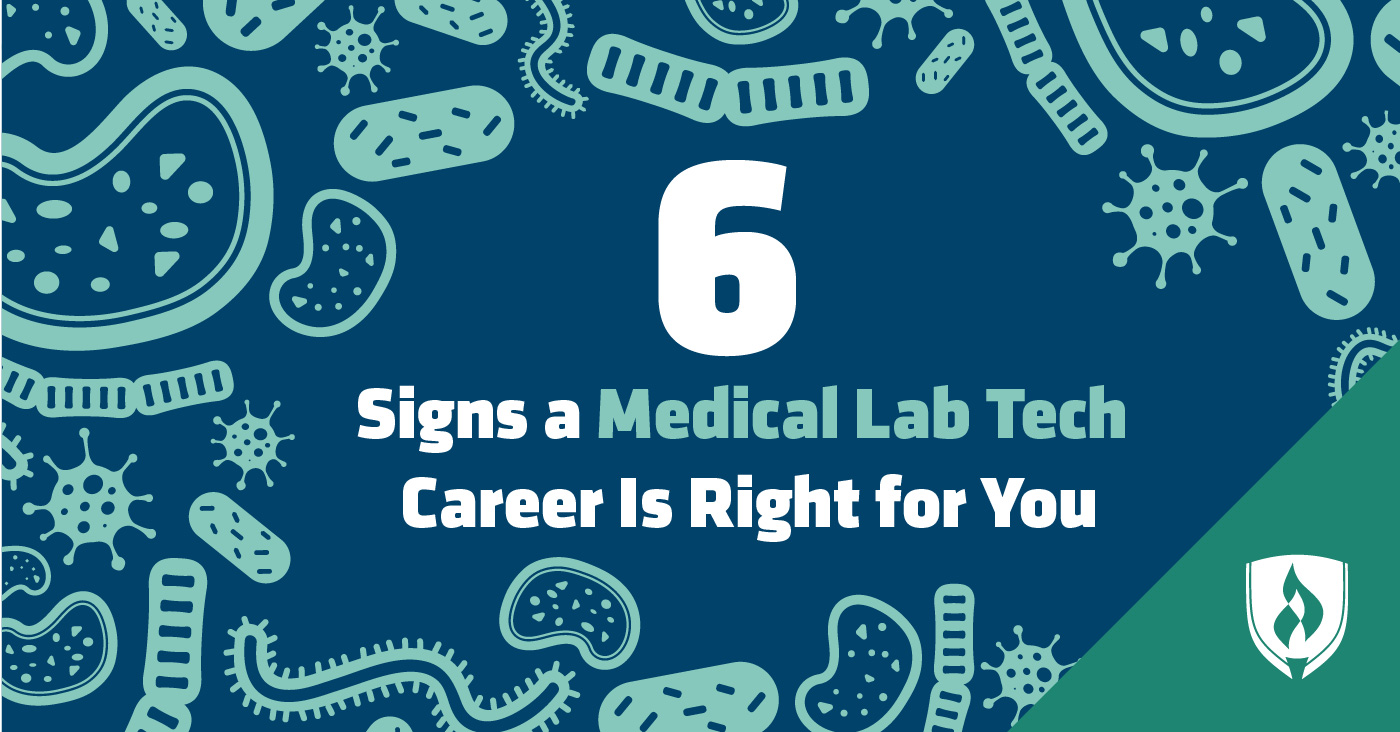 6 Signs A Medical Lab Tech Career Is Right For You