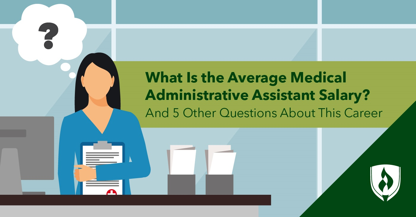 What Is The Medical Administrative Assistant Salary And 6 Other