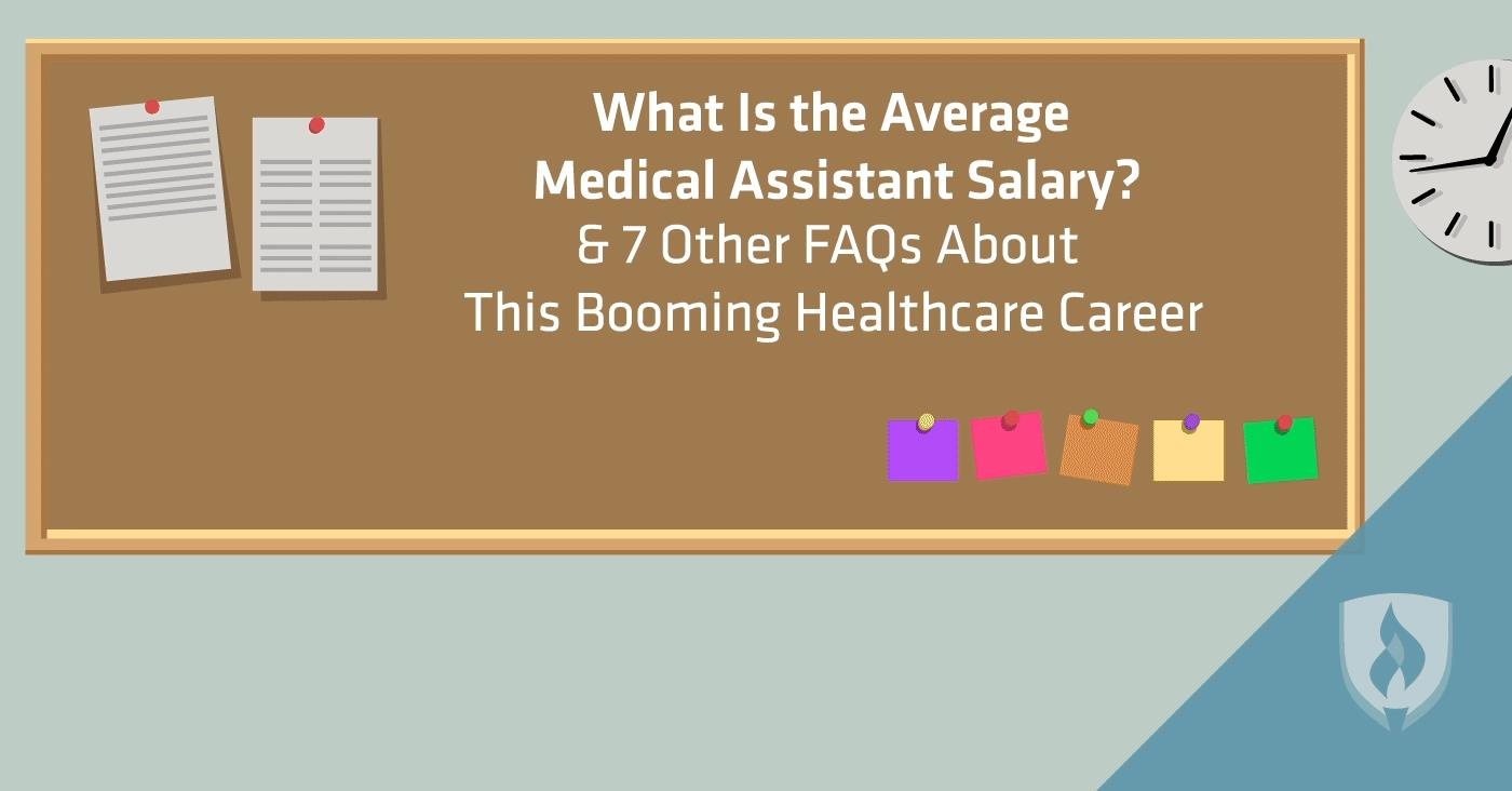 What Is the Average Medical Assistant Salary? & 7 Other FAQs About ...