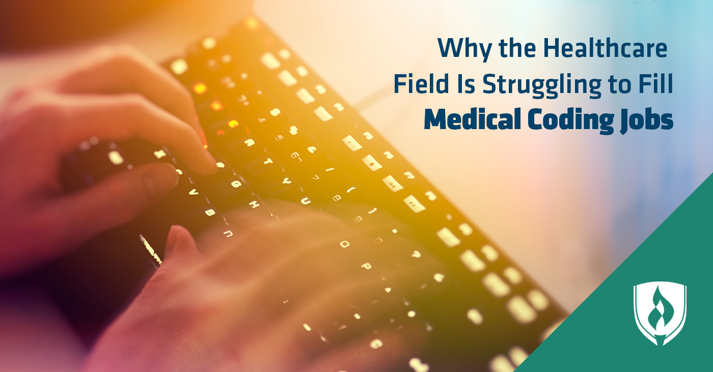 Why The Healthcare Field Is Struggling To Fill Medical Coding Jobs
