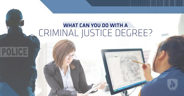 what can you do with a degree in criminal justice