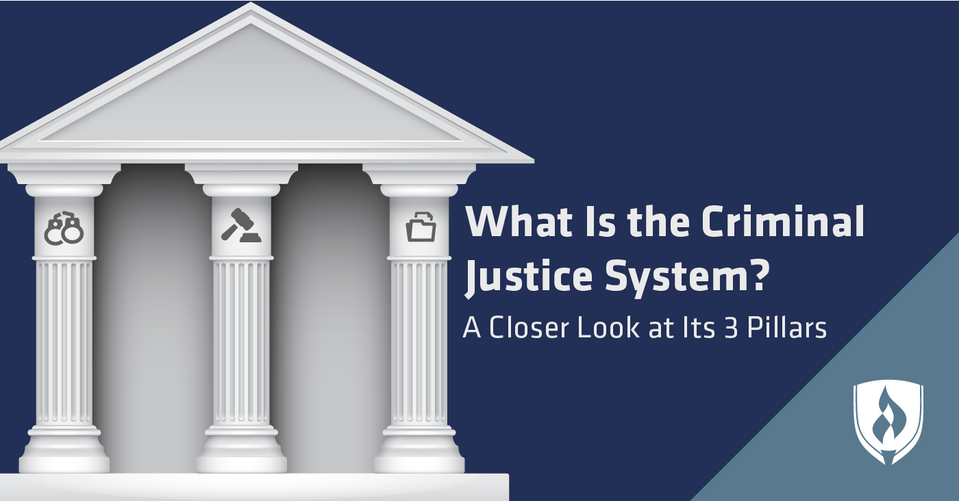 What Is The Criminal Justice System? A Closer Look At Its 3 Pillars.