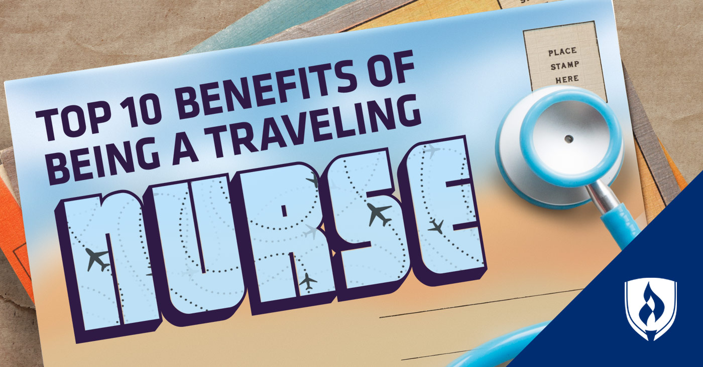 Top 10 Benefits Of Being A Traveling Nurse