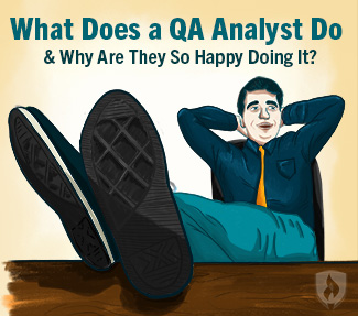 what does a qa analyst do why are they so happy doing it