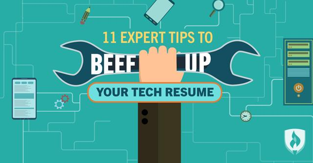 11 expert tips to beef up your tech resume - Resume Tips