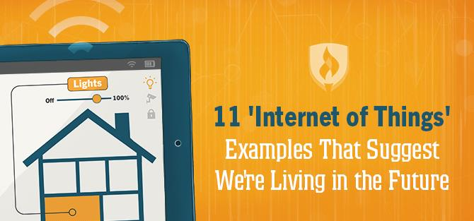 11 Internet Of Things Examples That Suggest Were Already Living